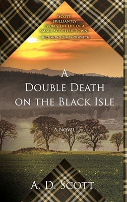 A Double Death on the Black Isle By Scott, A. D.